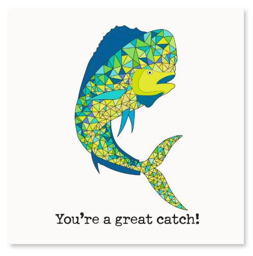 You're a Great Catch Greeting Card