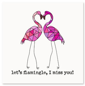 Let's Flamingle, I Miss You! Greeting Card
