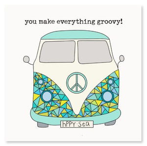 You Make Everything Groovy Greeting Card