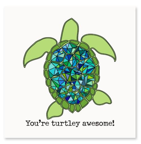 You're Turtley Awesome! Greeting Card