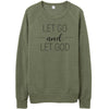 Let Go And - Eco-Fleece Sweatshirt