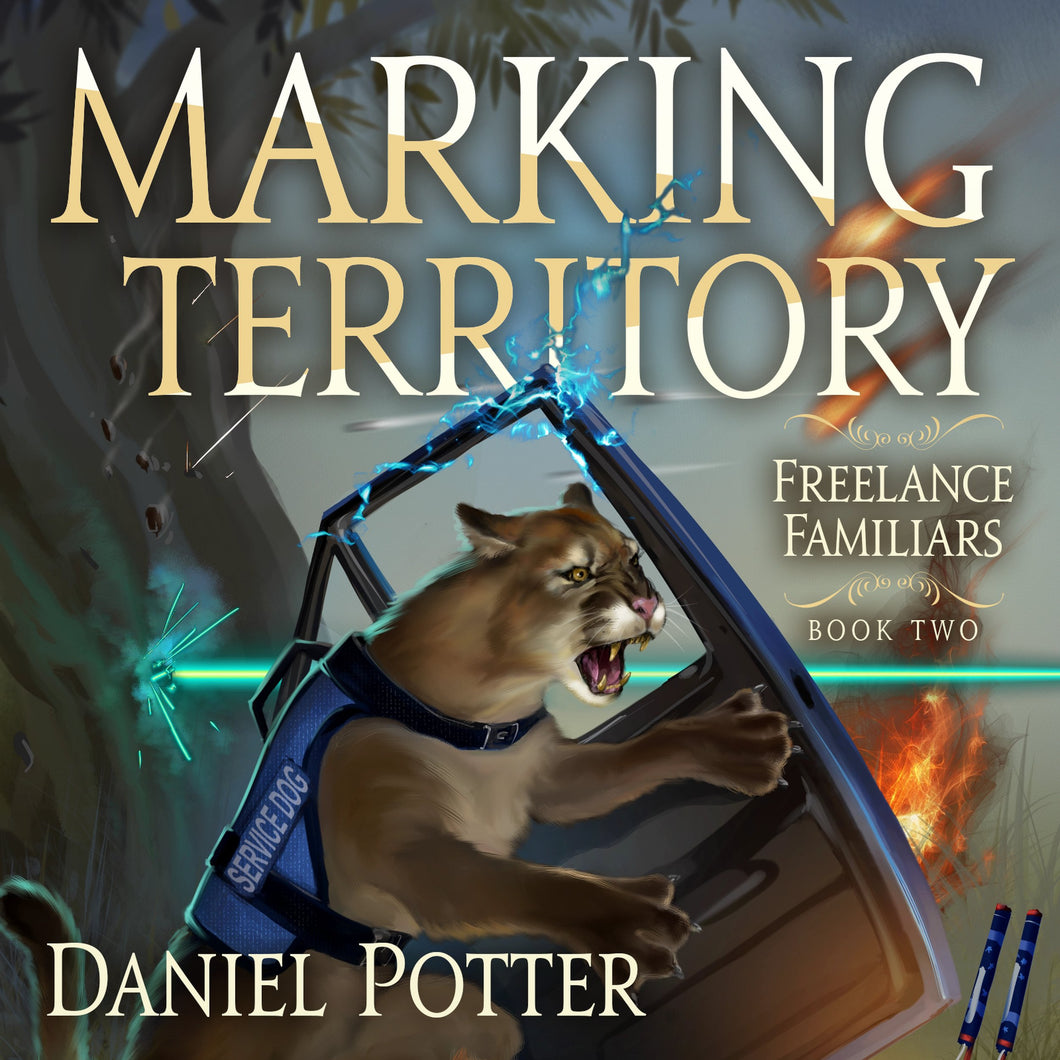 Marking Territory: Book 2 of Freelance Familiars