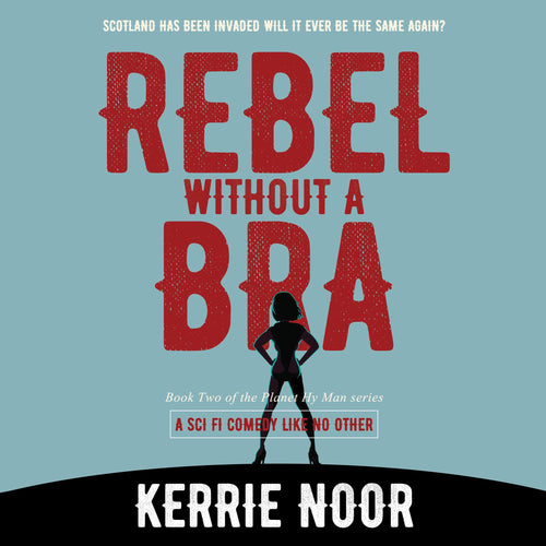 Rebel Without A Bra: A Sci Fi Comedy Where Women Wield The Whips.