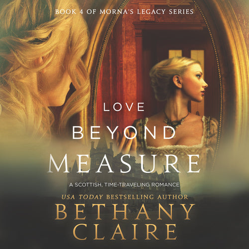 Love Beyond Measure: A Scottish Time Travel Romance