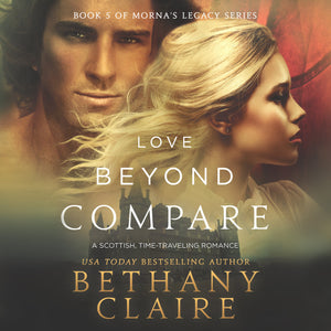 Love Beyond Compare: A Scottish Time Travel Romance