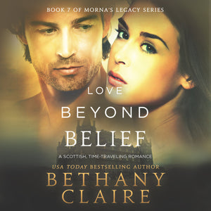 Love Beyond Belief: A Scottish Time Travel Romance