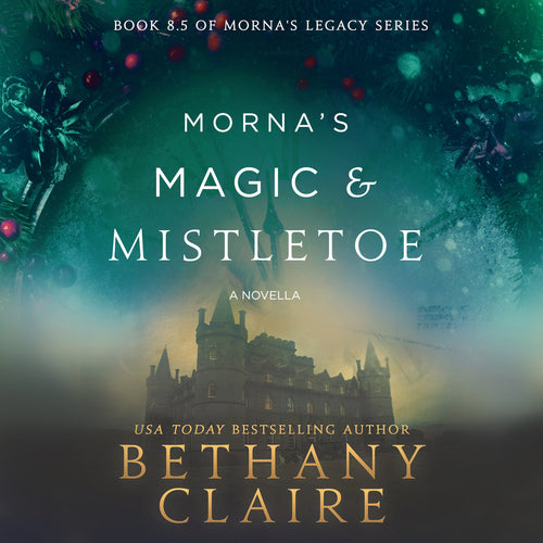 Morna's Magic & Mistletoe: A Scottish Time Travel Christmas Novella