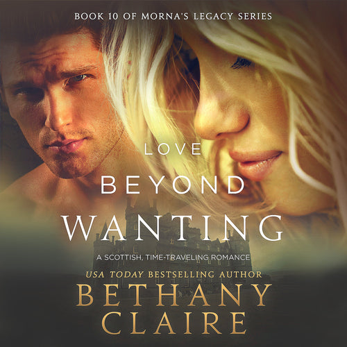 Love Beyond Wanting: A Scottish Time Travel Romance