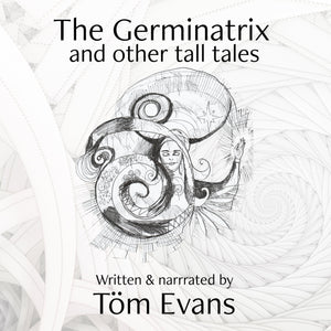The Germinatrix: and Other Tall Tales