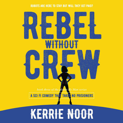 Rebel Without A Crew: A Sci Fi Comedy Where Women Run Riot