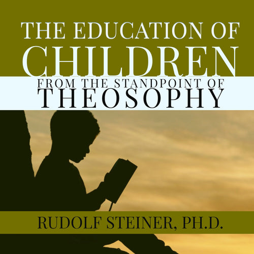 The Education of Children: From the Standpoint of Theosophy