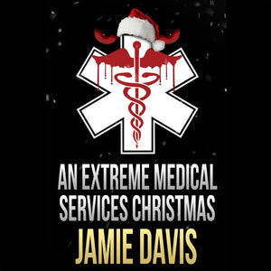Extreme Medical Services Christmas, An: A Fun Family Holiday Story