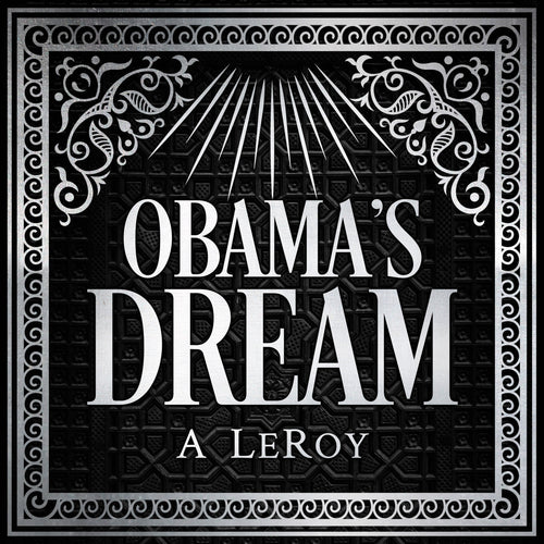 Obama's Dream: A Divine Revelation in the Style of Shakespeare, a Primer for the Days of Trump
