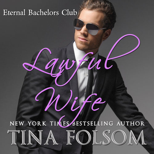 Lawful Wife (Eternal Bachelors Club #3)