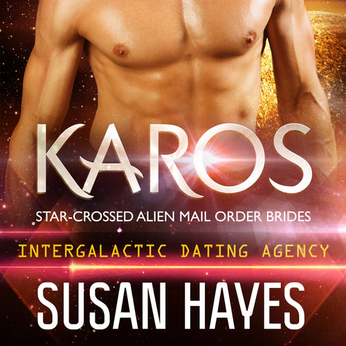Karos: Star-Crossed Alien Mail Order Brides (Intergalactic Dating Agency)