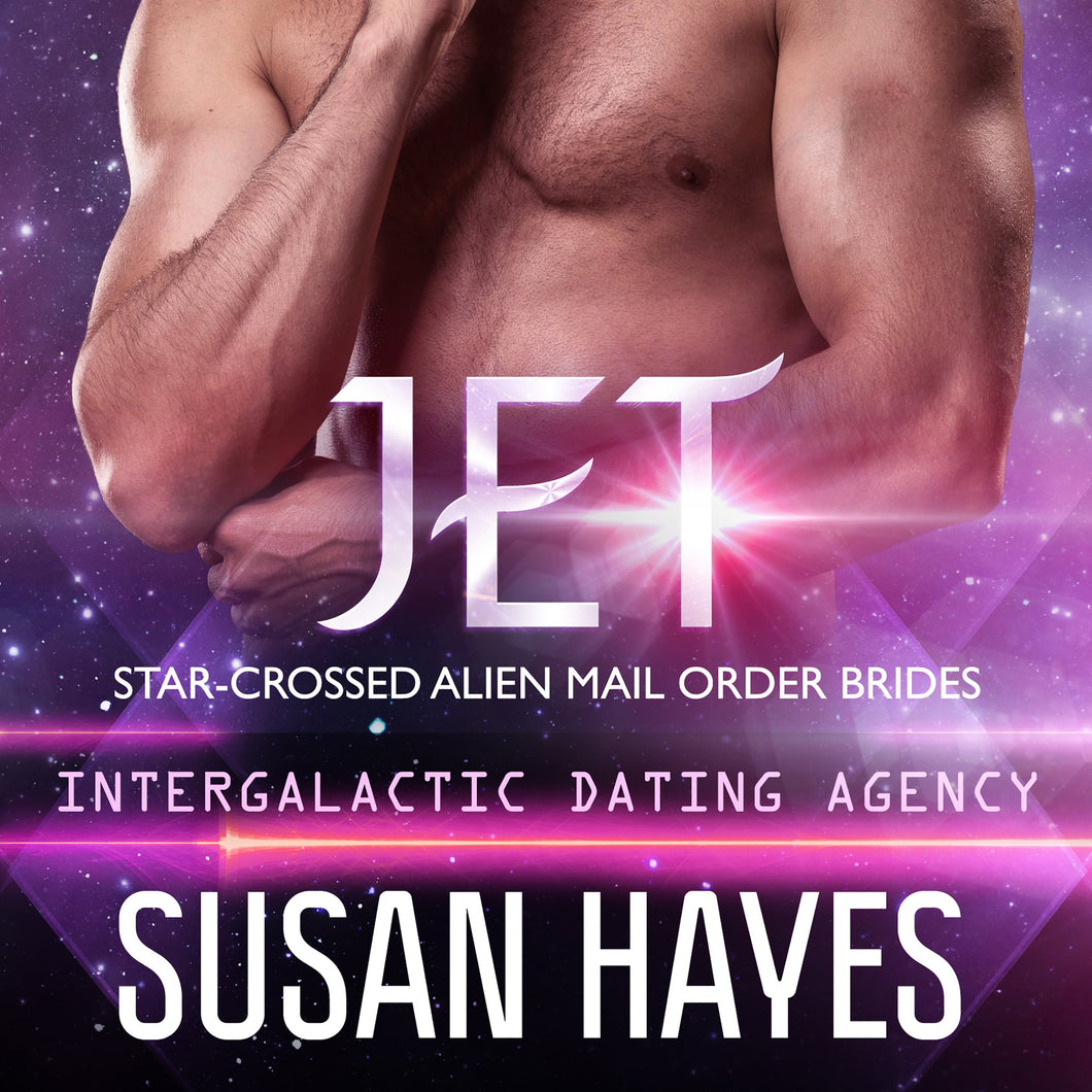 Jet: Star-Crossed Alien Mail Order Brides (Intergalactic Dating Agency)