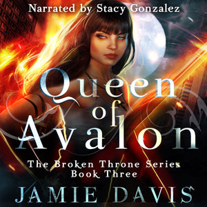 Queen of Avalon: The Broken Throne Series Book Three