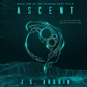 Ascent: A YA Dystopian Space Adventure