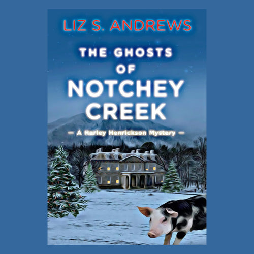 The Ghosts of Notchey Creek: A Harley Henrickson Mystery