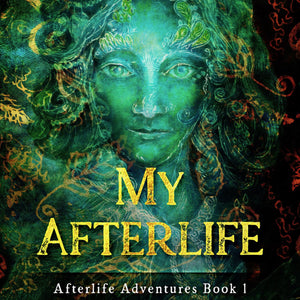My Afterlife: Afterlife Adventures