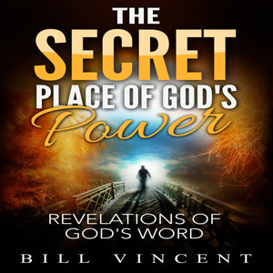 The Secret Place of God's Power: Revelations of God's Word