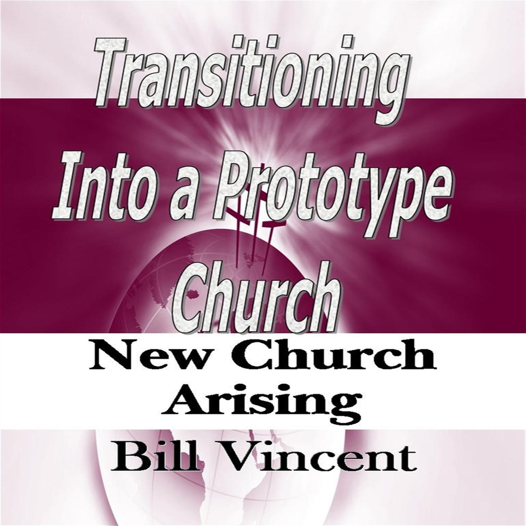 Transitioning Into a Prototype Church: New Church Arising
