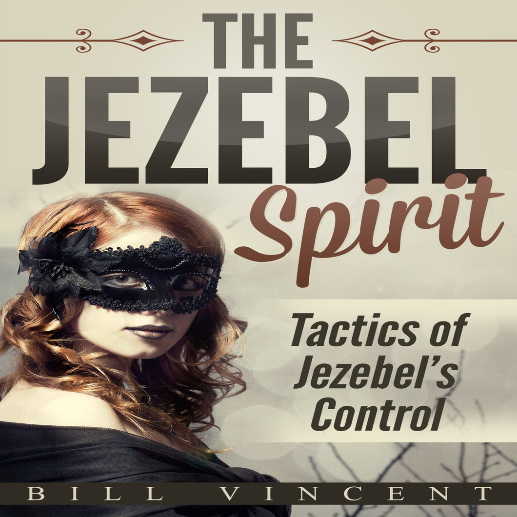 The Jezebel Spirit: Tactics of Jezebel's Control