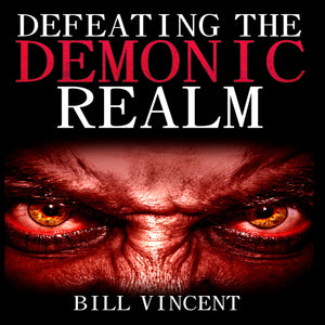 Defeating the Demonic Realm: Revelations of Demonic