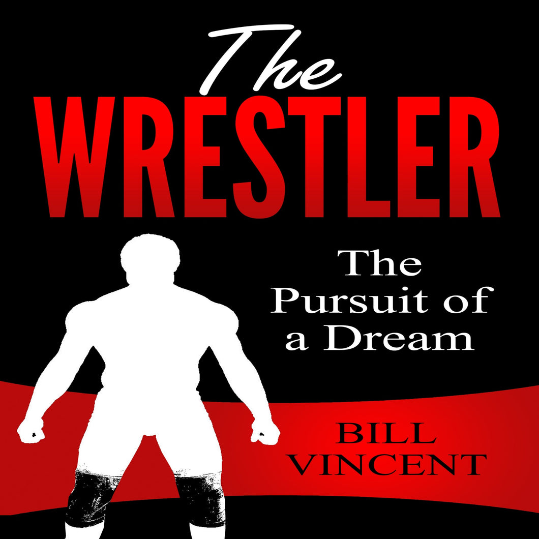 The Wrestler: The Pursuit of a Dream