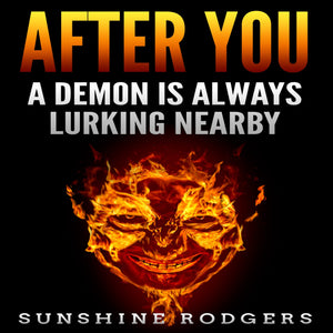 After You: A Demon is Always Lurking Nearby