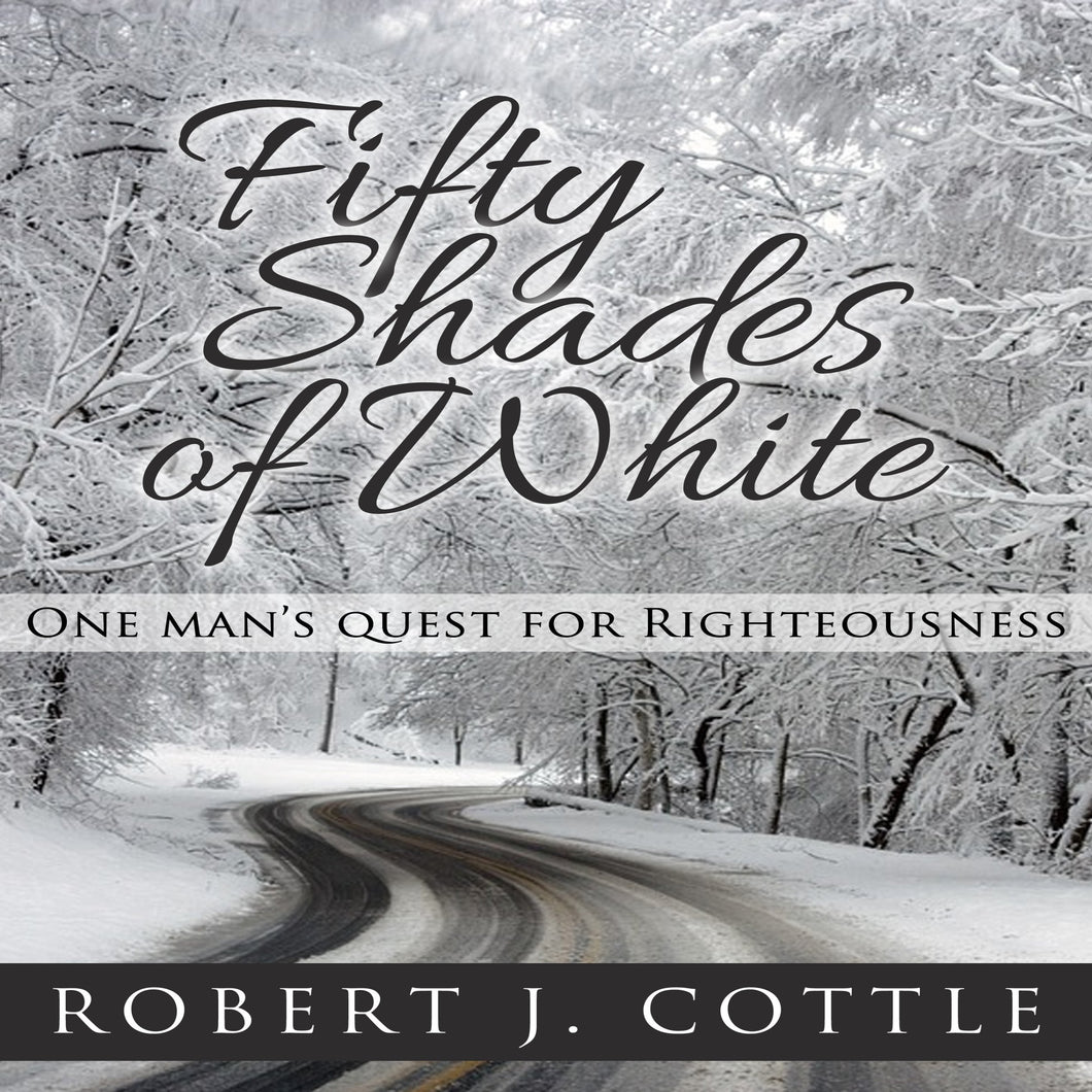 Fifty Shades of White: One Man's Quest for Righteousness