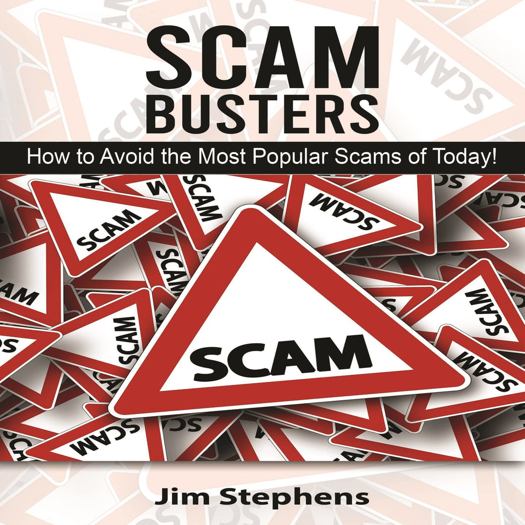 Scam Busters: How to Avoid the Most Popular Scams of Today!