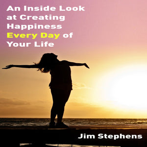 Inside Look at Creating Happiness Every Day of Your Life, An