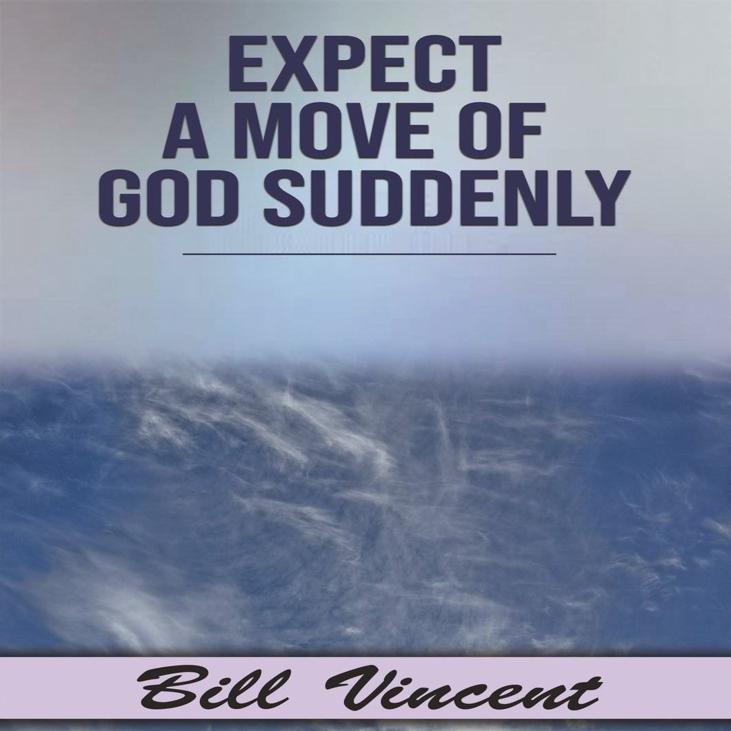 Expect a Move of God Suddenly