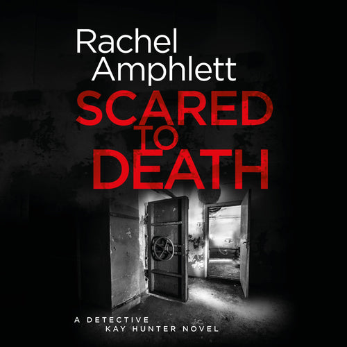 Scared to Death: A Detective Kay Hunter crime thriller