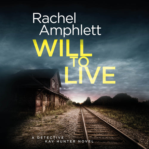 Will to Live: A Detective Kay Hunter crime thriller