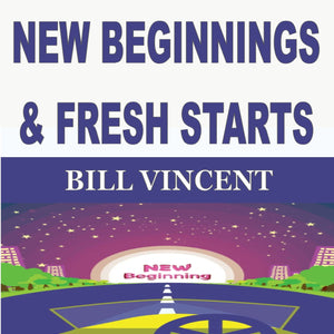NEW BEGINNINGS FRESH STARTS