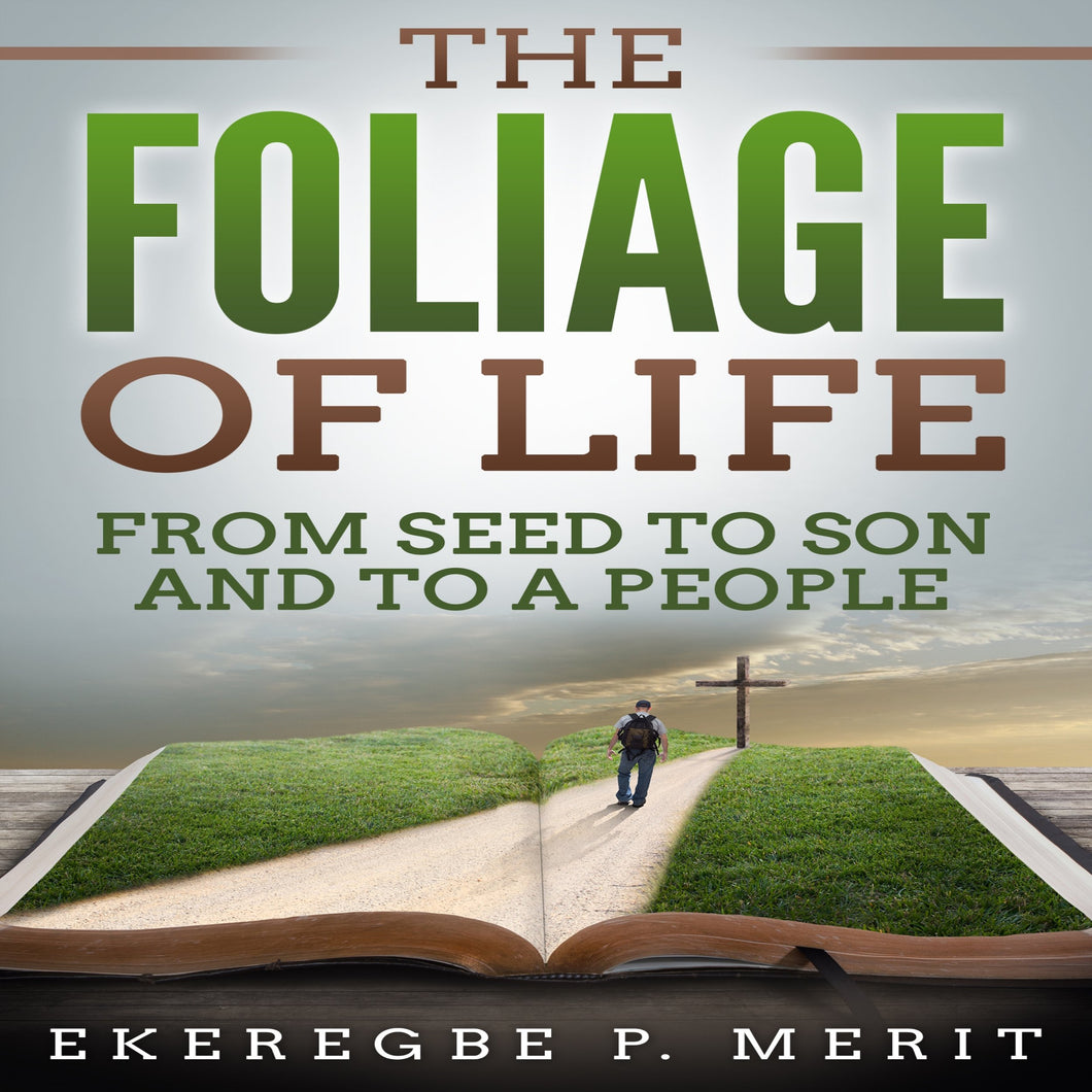 The Foliage of Life: From Seed to Son and to a People