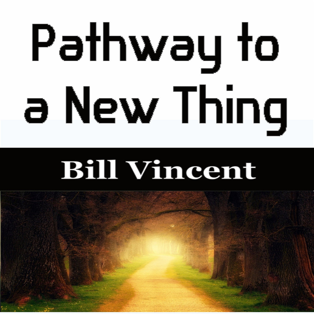 Pathway to a New Thing