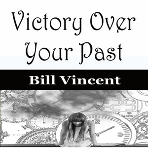 Victory Over Your Past