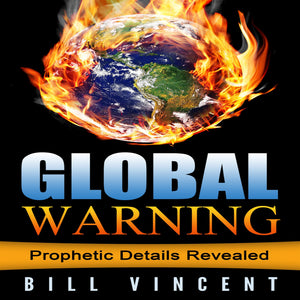 Global Warning: Prophetic Details Revealed