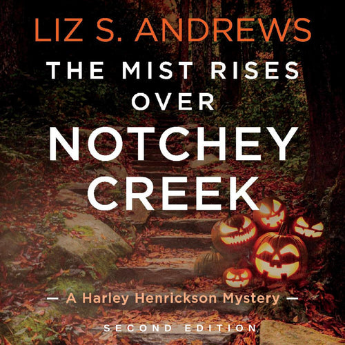 The Mist Rises Over Notchey Creek: A Harley Henrickson Mystery