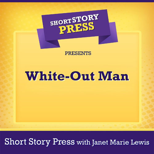 Short Story Press Presents White-Out Man