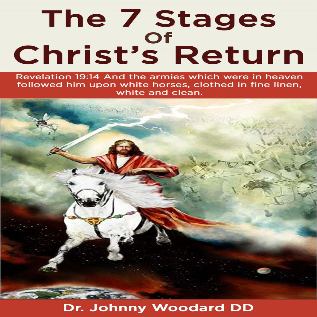The 7 Stages Of Christ's Return