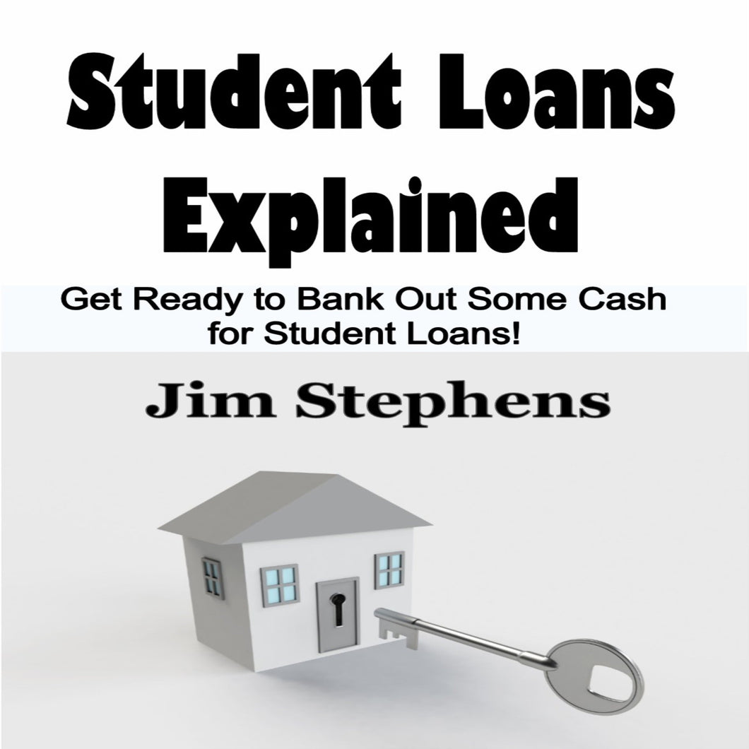 Student Loans Explained: Get Ready to Bank Out Some Cash for Student Loans!