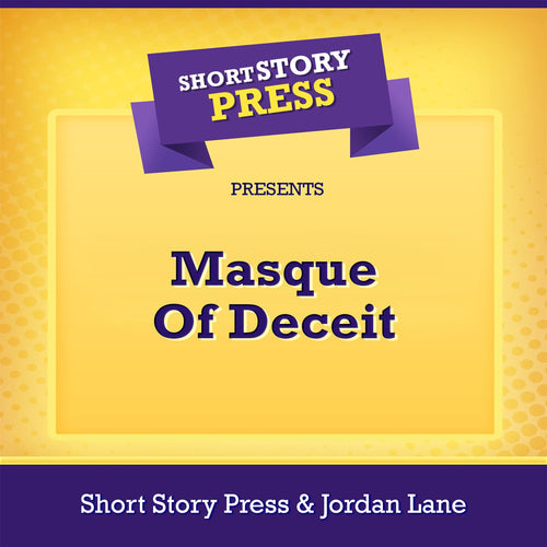 Short Story Press Presents Masque Of Deceit