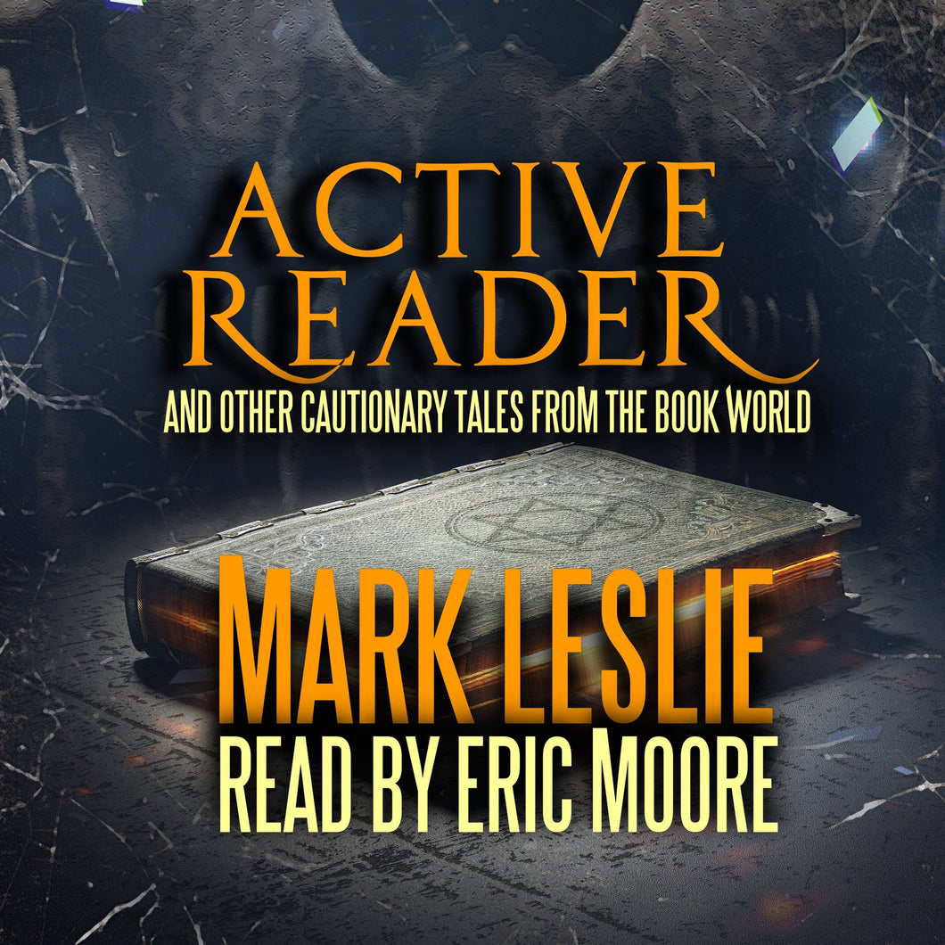 Active Reader: And Other Cautionary Tales from the Book World