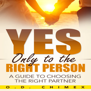 Yes, Only to the Right Person: A Guide to Choosing the Right Partner