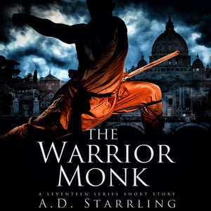 The Warrior Monk: A Seventeen Series Short Story