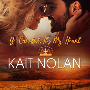 Be Careful, It's My Heart: A Small Town Southern Romance